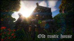 Old rustic house Minecraft Project