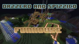 Dr2zero and Spizzico FunHouse Minecraft Map & Project