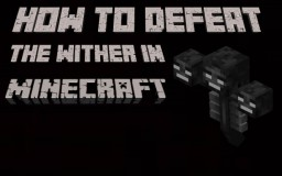 How To: Defeat The Wither! Minecraft Blog