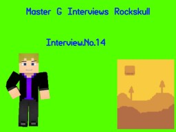 Master G interviews RocksSkull Minecraft Blog Post
