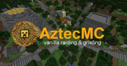 AztecMC - vanilla raiding and griefing Minecraft