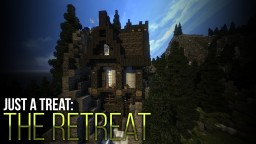 Just a Treat: The Retreat Minecraft Map & Project