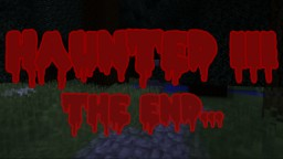 Haunted III: The end... [1.8 horror] Minecraft Map & Project