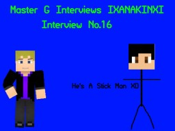 Master G Interviews IXAnakinXI Minecraft Blog Post