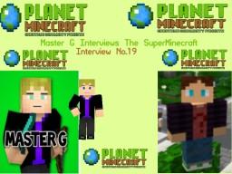 Master G Interviews TheSuperMinecraft Minecraft Blog Post
