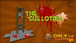 The Guilloutine in Vanilla Minecraft w/ Two Commands Minecraft