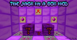 [1.8.7 UPDATED] The Jack in a Box Mod! [Adds in a variety of boxes with random uses!]