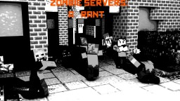 Zombie Servers: A Rant (Part of the Ossuary) Minecraft Blog Post
