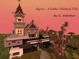 Algeria a Gothic/Modern/Medieval/ish - Villa Minecraft Project