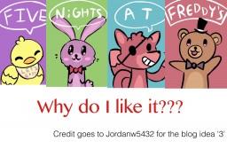 Why do I like FNaF?? (Based off Jordanw5432's blog) Minecraft Blog Post