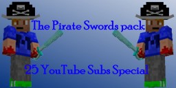 3D Pirate Swords Pack | 25 YouTube Subs Special Minecraft Texture Pack