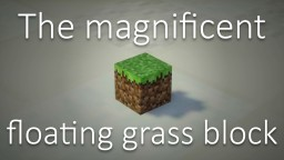 [Minecraft Movie] The magnificent floating grass block Minecraft Blog