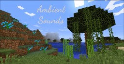 Ambient Sounds v.1.2 - 150+ New Sounds using Vanilla Sounds and Commands! Minecraft