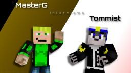 Master G Interviews Tommist Minecraft Blog Post