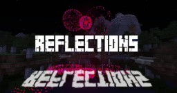 Reflections - Minecraft Fireworks Minecraft Map & Project