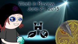Week in Review - Week of June 21, 2015 Minecraft Blog Post