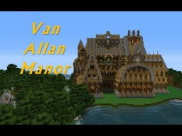 Van Allan Manor (UNDER CONSTRUCTION) Minecraft Map & Project