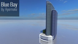 Skyscraper 13 (Blue Bay) 1:1 scale Minecraft