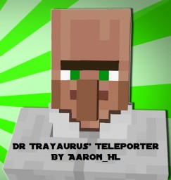 Dr Trayaurus' Teleporter Minecraft Map & Project