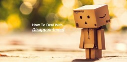 How To Deal With Disappointment!