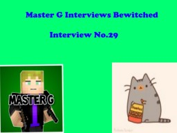 Master G Interviews Bewitched Minecraft Blog Post