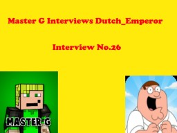 Master G Interviews Dutch_Empreror Minecraft Blog