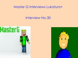 Master G Interviews Lukatura+ Minecraft Blog Post