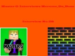 Master G Interviews Merome_Da_Boss Minecraft Blog Post
