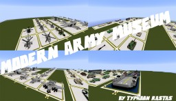 MODERN ARMY MUSEUM - Aircraft, Tanks & Boats Minecraft Map & Project