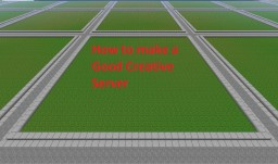 How to make a Good Creative Server Minecraft Blog Post