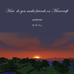 How Do You Make Friends On PMC And Minecraft Servers Minecraft Blog