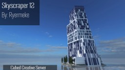 Skyscraper 12 [Cubed Creative Server] Minecraft