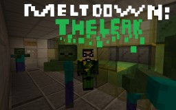 Meltdown: The Leak Minecraft Map & Project