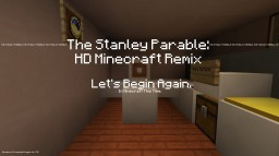 The Stanley Parable: HD Minecraft Remix (1.7.X) Minecraft