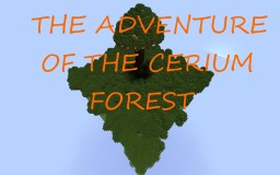 the adventure of the cerium forest Minecraft Map & Project