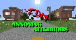 ANNOYING NEIGHBORS - PVP TEAM SURVIVAL - SERIOUSWARRIOR Minecraft Map & Project