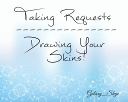 Taking Requests To Draw Your Skin!