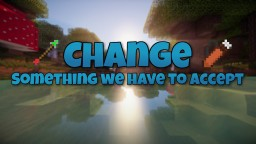 Change - Something We Have To Accept (1.9 Combat Update) Minecraft
