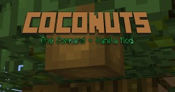 [1.8] Coconuts! - One Comand - Growable, Edible Coconuts and Coconut Milk! V4 Minecraft Map & Project