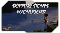Skipping Stones in vanilla w/only1cmd! Minecraft Map & Project