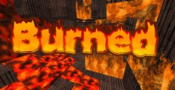 Burned -Survive The Fire Minecraft Map & Project