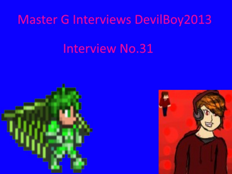 Master G Interviews DevilBoy2013 Minecraft Blog