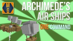 Archimedes' Air ships in one command! Minecraft Map & Project