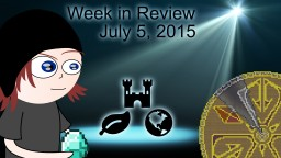 Week in Review - Week of July 5, 2015 Minecraft Blog Post