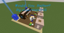 Would You Rather 0.3 Minecraft Map & Project