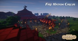 Fire Nation Circus | Rokucraft