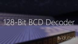 128-Bit BCD Decoder Minecraft Map & Project