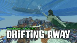 Drifting Away Minecraft Map & Project