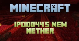 Ipod044's New Nether! (v1.0) Minecraft Texture Pack