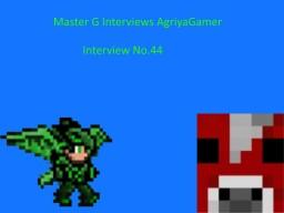 Master G Interviews AgriyaGamer Minecraft